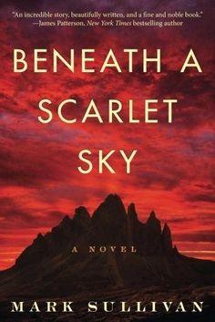 Beneath a Scarlet Sky: A Novel (New Paperback) by Mark Sullivan