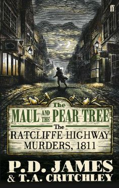 The Maul and the Pear Tree: The Ratcliffe Highway Murders 1811 by P. D. James. $8.11. Publisher: Faber and Faber Crime; New edition edition (December 15, 2011). 403 pages. Author: P. D. James