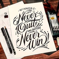NEVER. QUIT. NEVER. GIVE. UP.