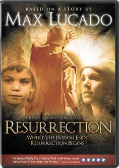 Resurrection, DVD - based on a story by Max Lucado Max Lucado, Christian Films, Christian Videos, Christian Posters, Easter Movies, Faith Based Movies, The Bible Movie, Close Caption, Movies