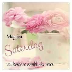Good Morning Saturday, Afrikaanse Quotes, Goeie More
