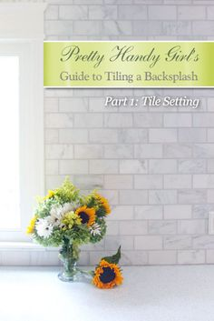 How to Tile a Backsplash - Part 1: Tile Setting - Pretty Handy Girl