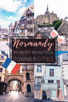 Here's your guide to the most beautiful towns in Normandy in France! A complete list of the cities and villages you simply must see in Northern France. From the ancient town of Bayeux to the shores of Mont Saint Michel and through to the medieval city of Rouen!