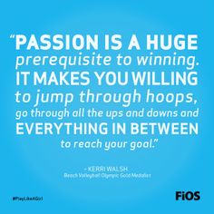 Kerri walsh quote on passion volleyball. Volleyball Articles, Coaching Volleyball, Beach Volleyball, Softball, Kerri Walsh Jennings, Ella Anderson, Passion Quotes, Famous Sports, Football Girls