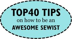 ooobop's top 40 tips on how to be an awesome sewist