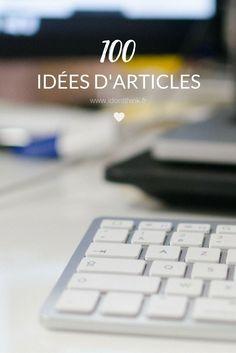 Je vous mets à disposition 100 sujets à traiter sur votre blog pour ne plus jamais vous retrouver en panne d'inspiration !