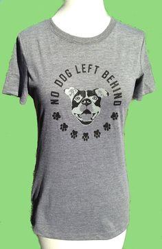 ALLSIZES Women's GRAY t shirt No dog left behind dog cat rescue pitbull bully breed animal advocate on Etsy, $23.00