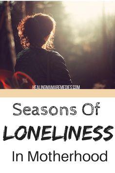 seasons of loneliness in motherhood