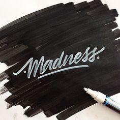 Madness www.davidmilan.com Graphic Designer | Lettering & Calligraphy Artist