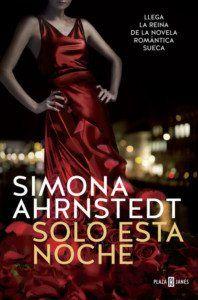 Solo esta noche, de Simona Ahrnstedt Una reseña de Ana Segarra Editorial Plaza y Janés http://www.librosyliteratura.es/solo-esta-noche.html