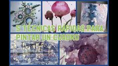 5 TECNICAS RAPIDAS PARA PINTAR UN CUADRO Painting, Videos, Youtube, Movie Posters, Artists, Frames, Paintings, Watercolors, How To Paint