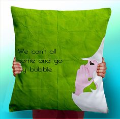 Wizard of OZ Wicked Witch mUSICAL glinda we cant all come and go by bubble  - Cushion / Pillow Cover / Panel / Fabric