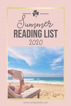 Summer Reading List for 2020 | Check Out the Books that are Must Reads for the Summer!