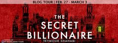 The Secret Billionaire by Teymour Shahabi: Excerpt & Giveaway   The Secret Billionaire  by Teymour Shahabi  Add to Goodreads  1960s  March 24. Billionaire Lyndon Surway takes off in his private plane and never returns. His will leaves the entirety of his wealthone of the largest fortunes in historyto his dear friend Lucian Baker. Only there is no trace of anyone by that name. And the fortune itself is nowhere to be found. Andrew Day knows nothing of wealth and privilege but he won a…