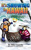 Free Kindle Book -   It's Snowing in Hawaii Check more at http://www.free-kindle-books-4u.com/childrens-ebooksfree-its-snowing-in-hawaii/