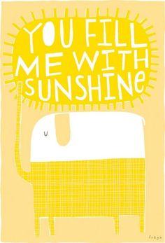 You Fill me with sunshine - Happy Elephant - Illustration Photocollage, You Are My Sunshine, Sunshine Sunshine, Sunshine Cake, Sunshine Quotes, Mellow Yellow, Color Yellow, Yellow Style, Yellow Art