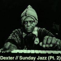 Dexter - Sunday Jazz (Pt. 2/ Mixtape) by Dexter_1 on SoundCloud