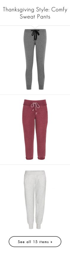 """""""Thanksgiving Style: Comfy Sweat Pants"""" by polyvore-editorial ❤ liked on Polyvore featuring sweatpants, thanksgiving, activewear, activewear pants, bottoms, pants, pants/shorts, grey, gray sweatpants and relaxed fit sweatpants"""
