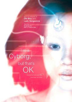 I'm a Cyborg, But That's OK (Alternative Film Poster) by Ben Kokolas, via Flickr