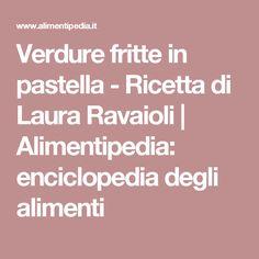 Verdure fritte in pastella - Ricetta di Laura Ravaioli | Alimentipedia: enciclopedia degli alimenti