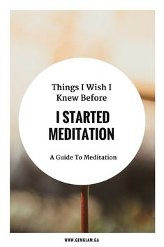 Things I Wish I Knew Before I Started Meditation  - The Ultimate Guide & Resources For Meditation    meditation // how to meditate //  meditate for beginners // meditate guide // meditation music// meditation video // mindful meditation // meditation room // meditation space // meditation pillow//meditation benefits // meditation techniques #UltimateZenMeditation