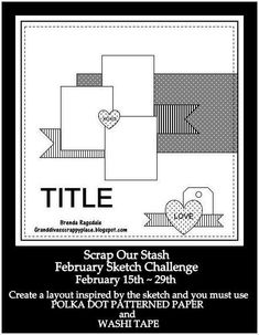 Scrap Our Stash Challenge: February Sketch Challenge Reveal! Scrapbook Layout Sketches, Scrapbook Templates, Card Sketches, Scrapbooking Layouts, Scrapbook Cards, Map Sketch, Page Maps, Baby Boy Scrapbook, Picture Layouts