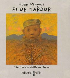 "Joan Vinyoli / Alonso Ruano. ""Fi de tardor"". Editorial Cruïlla. (3 a 6 anys). Està a la biblio. Tapas, Movies, Movie Posters, Painting, Art, Products, Dog Cat, Poems, Pets"