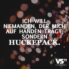 Ich will niemanden, der mich auf Händen trägt, sondern Huckepack. - VISUAL STATEMENTS®