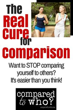 The Real Cure for Comparison