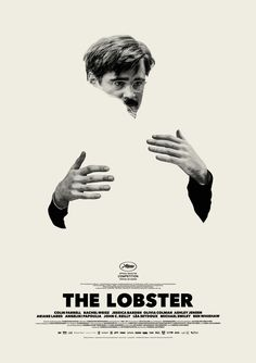 The Lobster — 2015 – Director: Yorgos Lanthimos / Writers: Yorgos Lanthimos, Efthymis Filippou