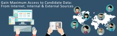 Gain Maximum Access to Candidate Data: From Internet, Internal & External Sources:  #HR #Technology #candidate #resume #recruiting #talent #acquisition