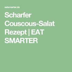 Scharfer Couscous-Salat Rezept | EAT SMARTER