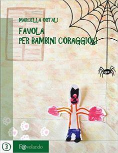 Favola per bambini coraggiosi eBook: Marcella Ortali: Amazon.it: Kindle Store