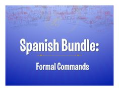 All my resources on Spanish formal (usted and ustedes) commands in one large zip file!  Everything you need for a short unit - from notes to games to homework to assessments!These activities practice formal commands - usted and ustedes.  They give instruction on using commands with object pronouns and reflexive pronouns, but the review activities try to only review them in reading rather than writing, so your students should be able to do these activities even if they aren't learning…