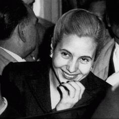 Eva Peron- understood human nature enough to manipulate it and become a nation's figurehead