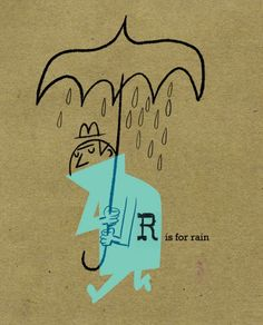 """""""R"""" is for rain"""