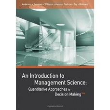 Solution Manual For An Introduction To Management Science Quantitative Approaches To Decision Making 14th Edition By Anderson Decision Making Science Conceptual Understanding