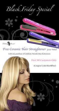 BLACK FRIDAY SALE! Free Ceramic Hair Straighteners ($250 value) from Celebrity Strands: 300 ONLY first come first serve.