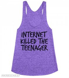 The Internet Killed The Teenager | The Internet Killed The Teenager, In my mind and in my wifi, We can't rewind we've gone to far. Show off your obsession of the internet with this video. Get your internet obsessed bestie this as a gift for their birthday! #Internet #Killed #Teenager #Teen #tanktop