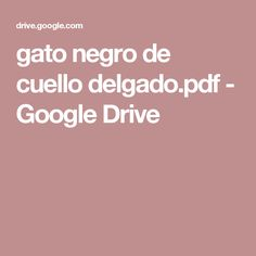 gato negro de cuello delgado.pdf - Google Drive