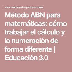 Método ABN para matemáticas: cómo trabajar el cálculo y la numeración de forma diferente | Educación 3.0