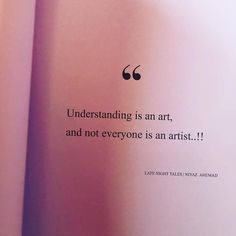 Regrann from - Understanding is an art and not everyone is an artist. Like Comment Tag Share Night Quotes Thoughts, Late Night Quotes, Late Night Thoughts, Think Happy Thoughts, 2am Thoughts, Morning Thoughts, Funny Thoughts, Positive Thoughts, Ego Quotes