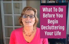 OrganizingMaven.com Do This Before You Declutter Your Life - It's The Key To Success!