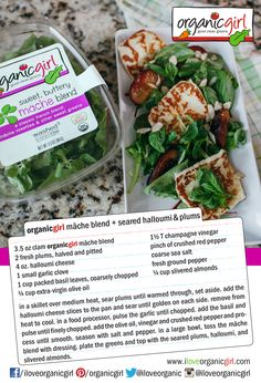 organicgirl mache blend + seared halloumi & plums   #organicgirl #salad #mache