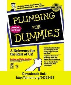 Plumbing for Dummies (9780764551741) Gene Hamilton, Katie Hamilton , ISBN-10: 0764551744  , ISBN-13: 978-0764551741 ,  , tutorials , pdf , ebook , torrent , downloads , rapidshare , filesonic , hotfile , megaupload , fileserve