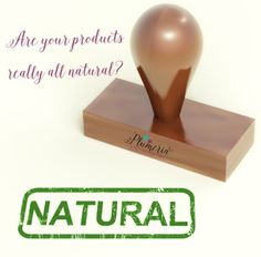 ARE YOUR PRODUCTS REALLY ALL NATURAL?