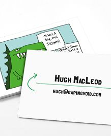 GapingVoid Hugh MacLeod ARTWORK on your business cards!?  YES!!  Moo.com for the win