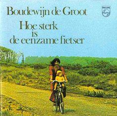 Boudewijn de groot - hoe sterk is de eenzame fietser