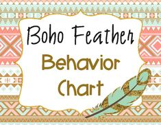 Behavior Chart - Feather Boho/Tribal Theme  This a cute clip chart to hang in your classroom for behavior management!