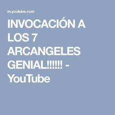 INVOCACIÓN A LOS 7 ARCANGELES GENIAL!!!!!! - YouTube